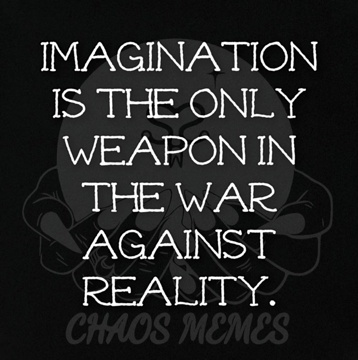 Imagination is a Weapon